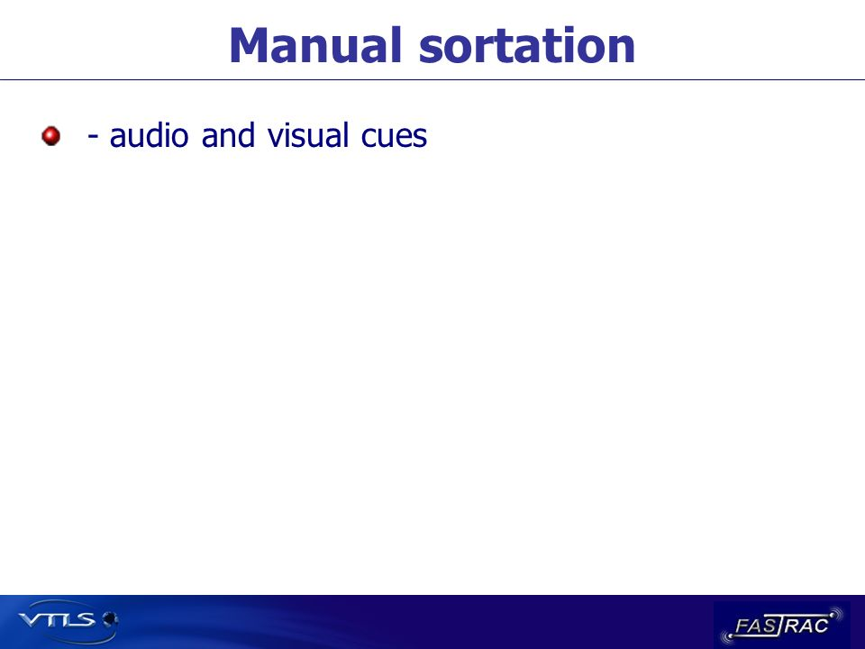 Manual sortation - audio and visual cues