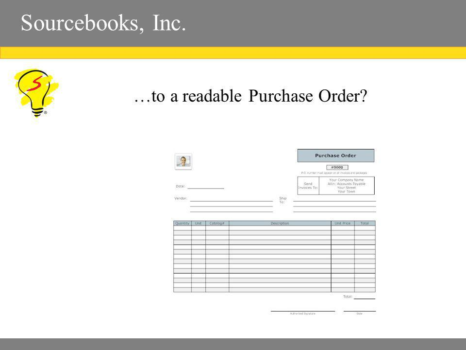 Sourcebooks, Inc. …to a readable Purchase Order?