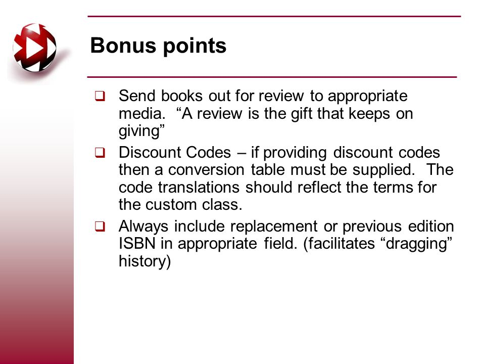 Bonus points Send books out for review to appropriate media.