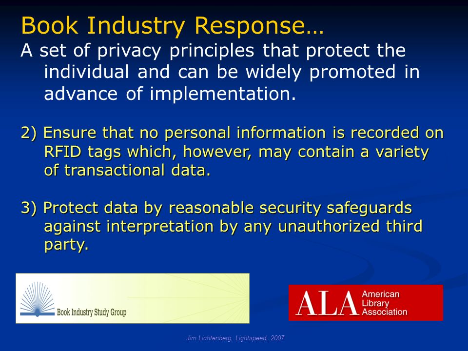 Jim Lichtenberg, Lightspeed, 2007 Book Industry Response… A set of privacy principles that protect the individual and can be widely promoted in advanc