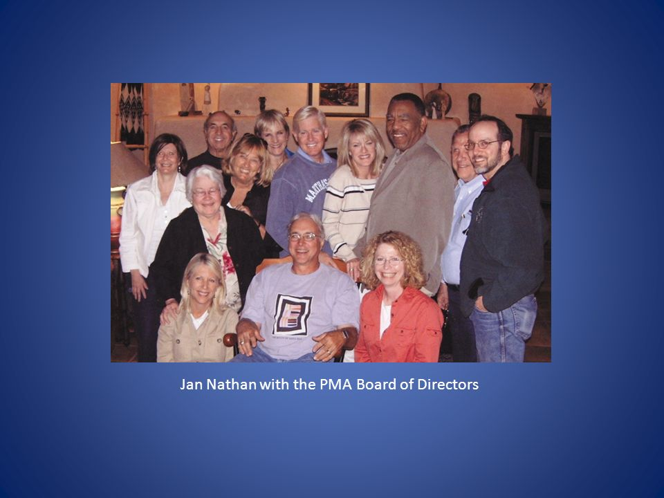 Jan Nathan with the PMA Board of Directors