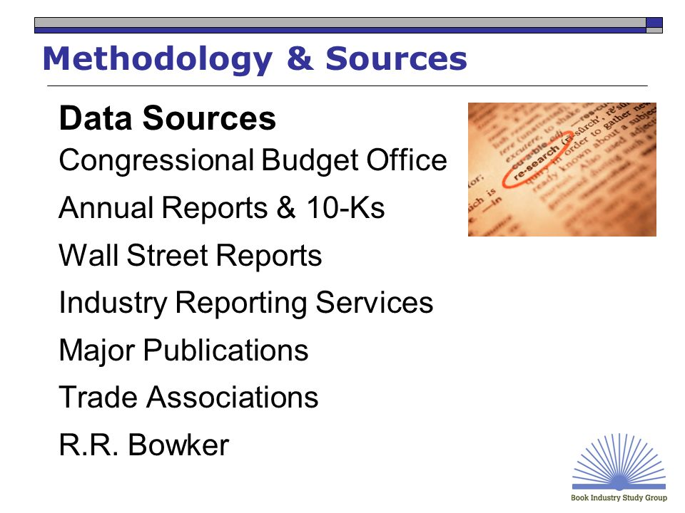 Methodology & Sources Data Sources Congressional Budget Office Annual Reports & 10-Ks Wall Street Reports Industry Reporting Services Major Publications Trade Associations R.R.