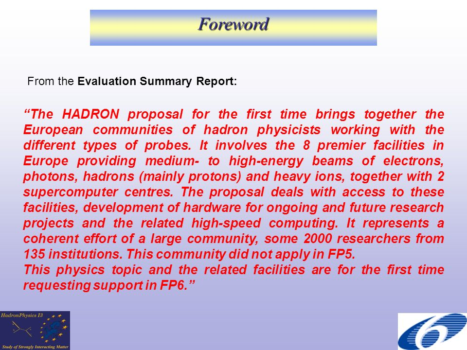 The HADRON proposal for the first time brings together the European communities of hadron physicists working with the different types of probes.