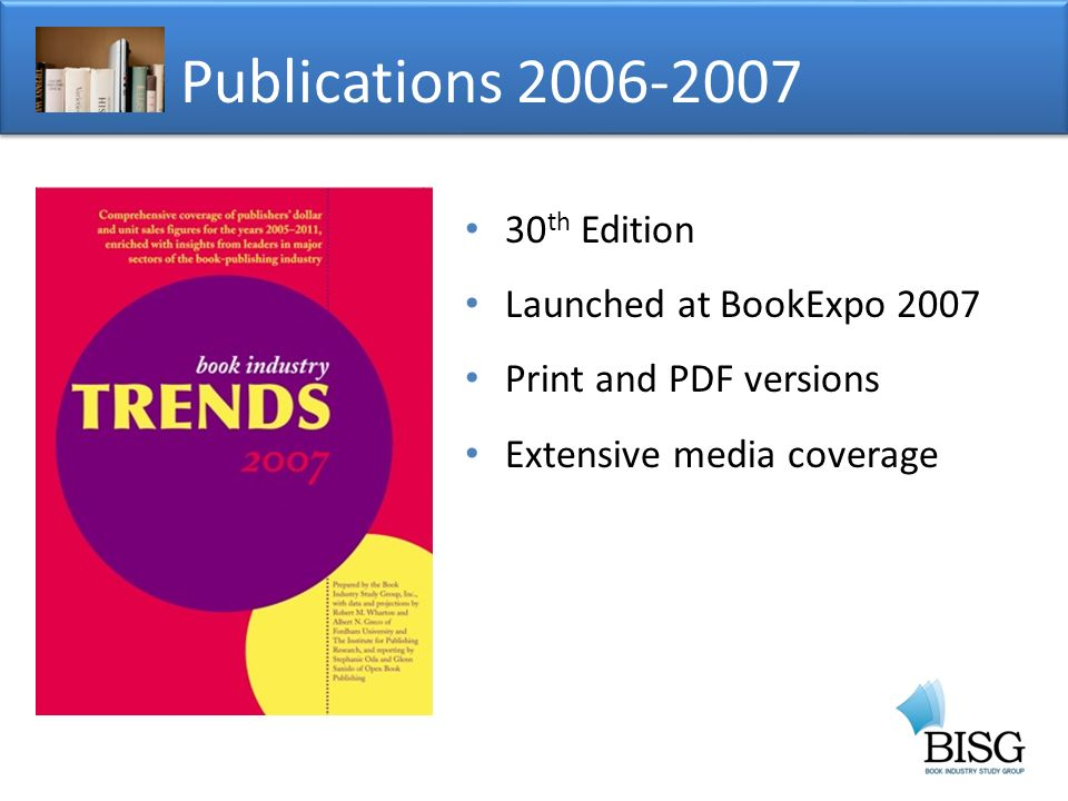 Publications th Edition Launched at BookExpo 2007 Print and PDF versions Extensive media coverage