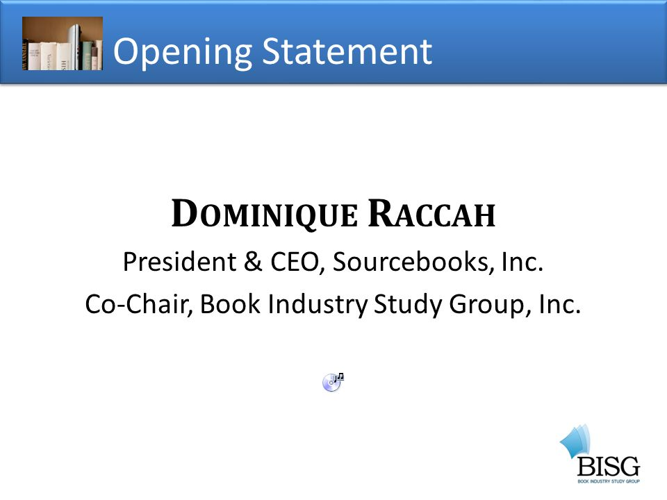 D OMINIQUE R ACCAH President & CEO, Sourcebooks, Inc.