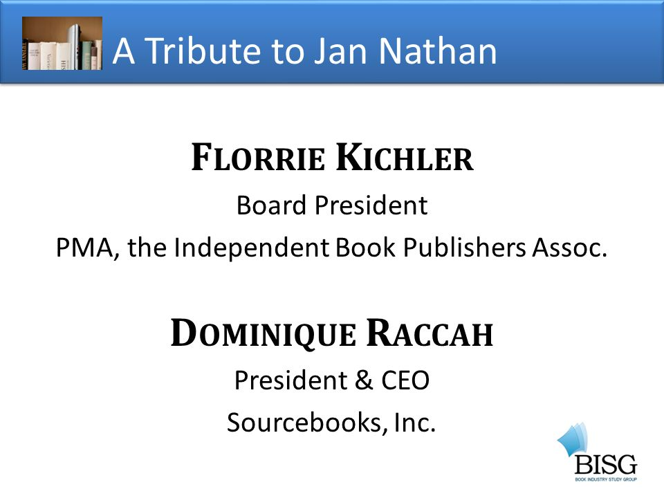 F LORRIE K ICHLER Board President PMA, the Independent Book Publishers Assoc.