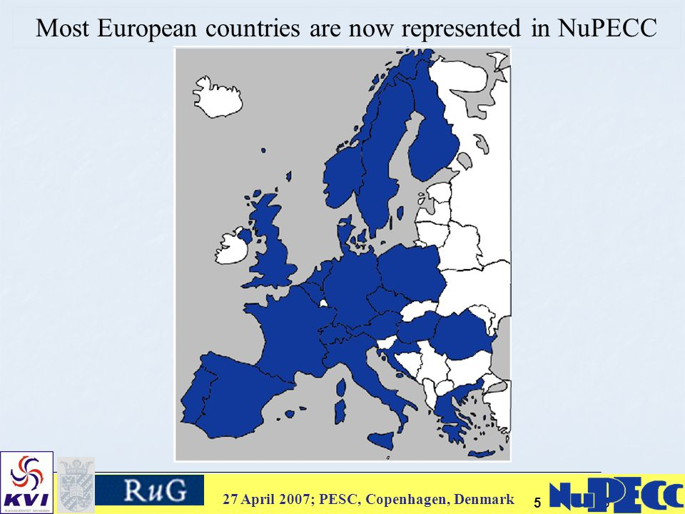 27 April 2007; PESC, Copenhagen, Denmark 55 Most European countries are now represented in NuPECC