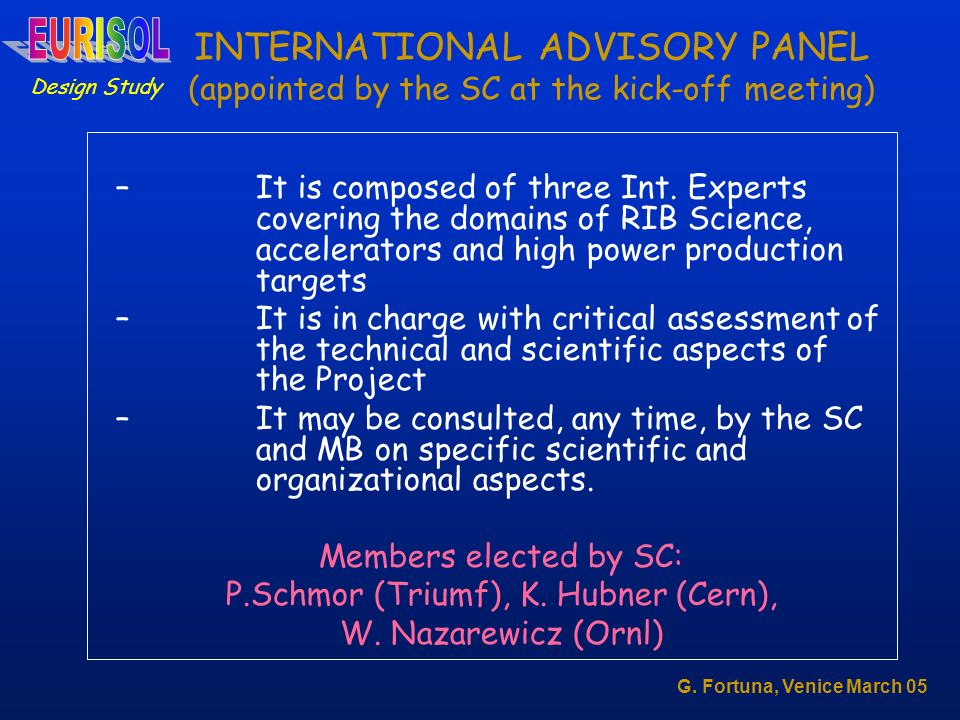 INTERNATIONAL ADVISORY PANEL (appointed by the SC at the kick-off meeting) –It is composed of three Int.