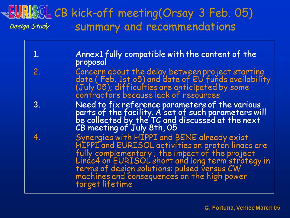 CB kick-off meeting(Orsay 3 Feb. 05) summary and recommendations 1.Annex1 fully compatible with the content of the proposal 2.Concern about the delay