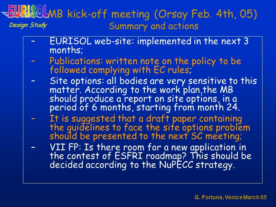 MB kick-off meeting (Orsay Feb. 4th, 05) Summary and actions –EURISOL web-site: implemented in the next 3 months; –Publications: written note on the p