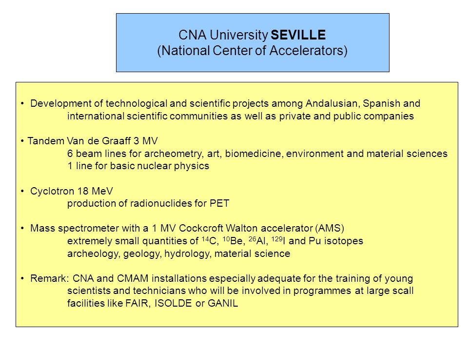 CNA University SEVILLE (National Center of Accelerators) Development of technological and scientific projects among Andalusian, Spanish and internatio