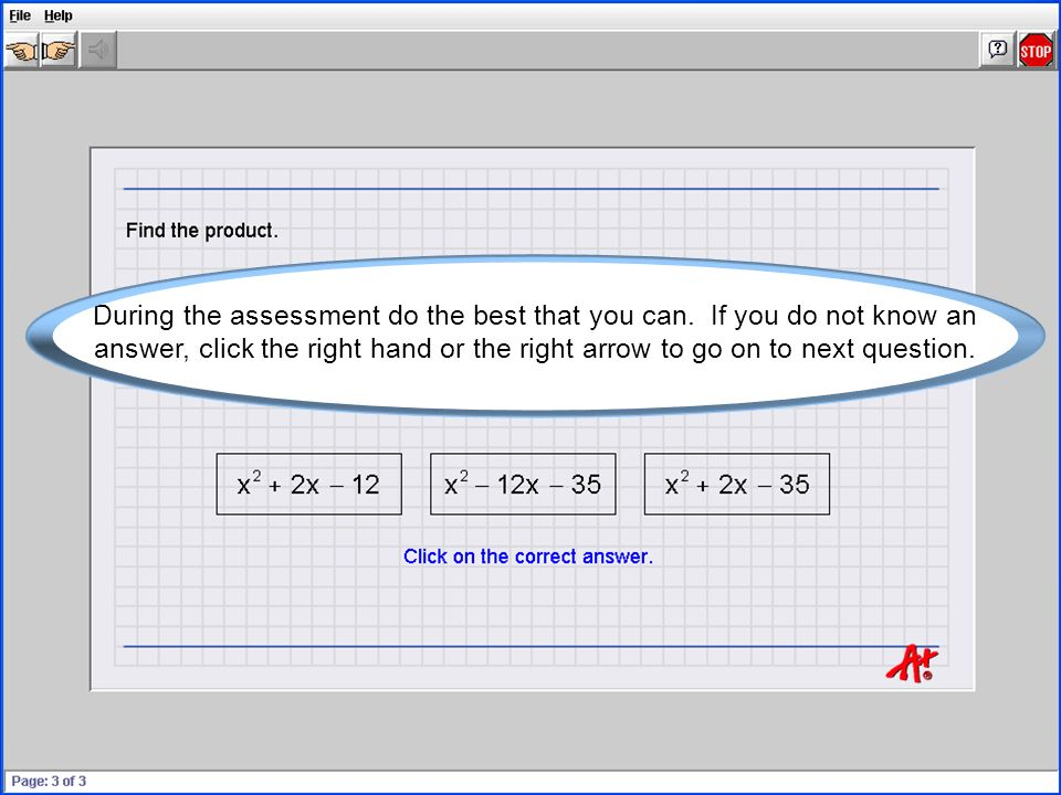 Assessments can take between twenty minutes and two-hours to complete, have patience.
