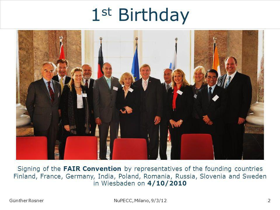 1 st Birthday Günther RosnerNuPECC, Milano, 9/3/122 Signing of the FAIR Convention by representatives of the founding countries Finland, France, Germa