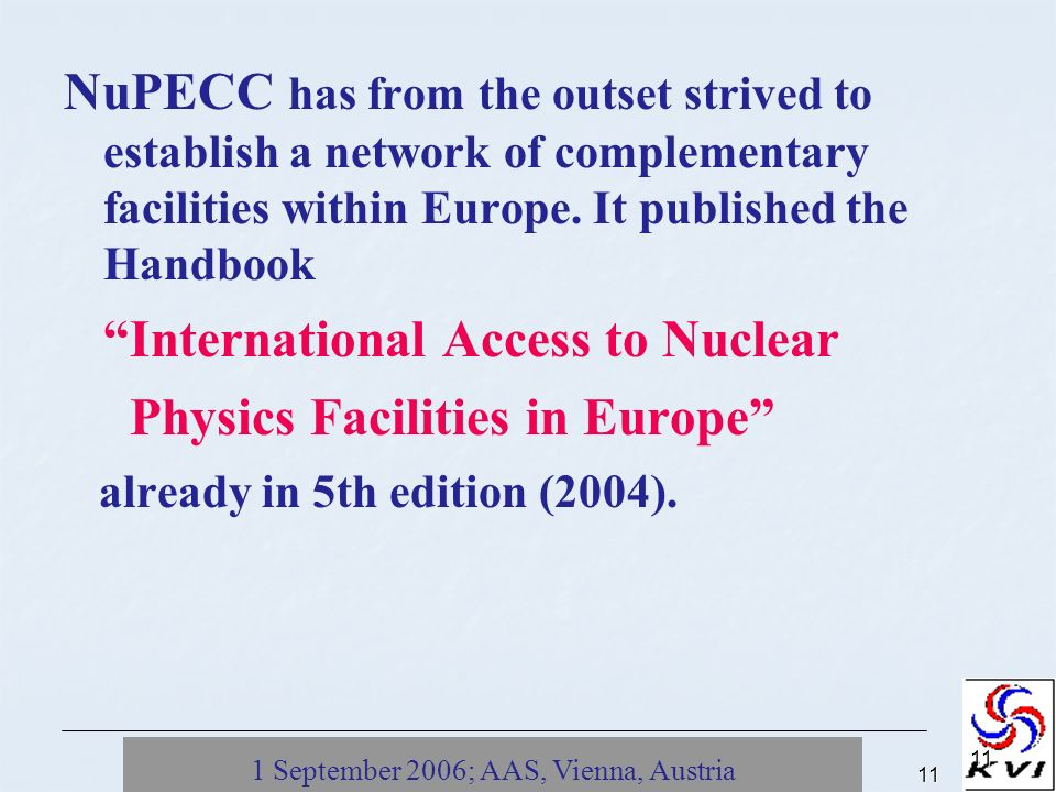 1 September 2006; AAS, Vienna, Austria11 11 NuPECC has from the outset strived to establish a network of complementary facilities within Europe.