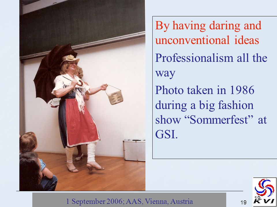 1 September 2006; AAS, Vienna, Austria19 19 By having daring and unconventional ideas Professionalism all the way Photo taken in 1986 during a big fashion show Sommerfest at GSI.