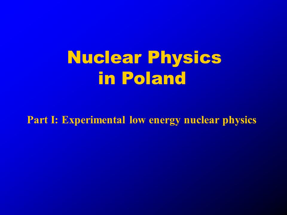 Nuclear Physics in Poland Part I: Experimental low energy nuclear physics