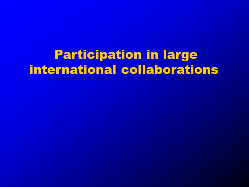Participation in large international collaborations