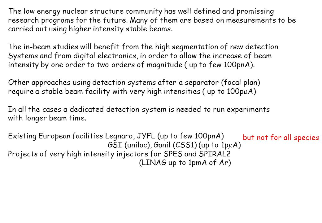 The low energy nuclear structure community has well defined and promissing research programs for the future.
