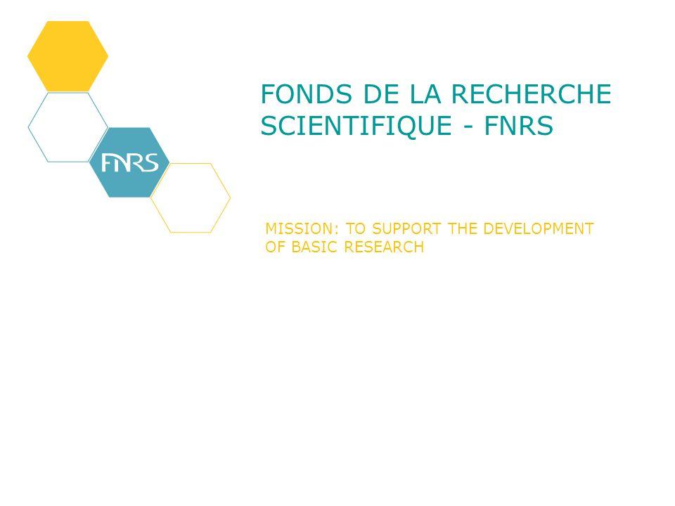 FONDS DE LA RECHERCHE SCIENTIFIQUE - FNRS MISSION: TO SUPPORT THE DEVELOPMENT OF BASIC RESEARCH