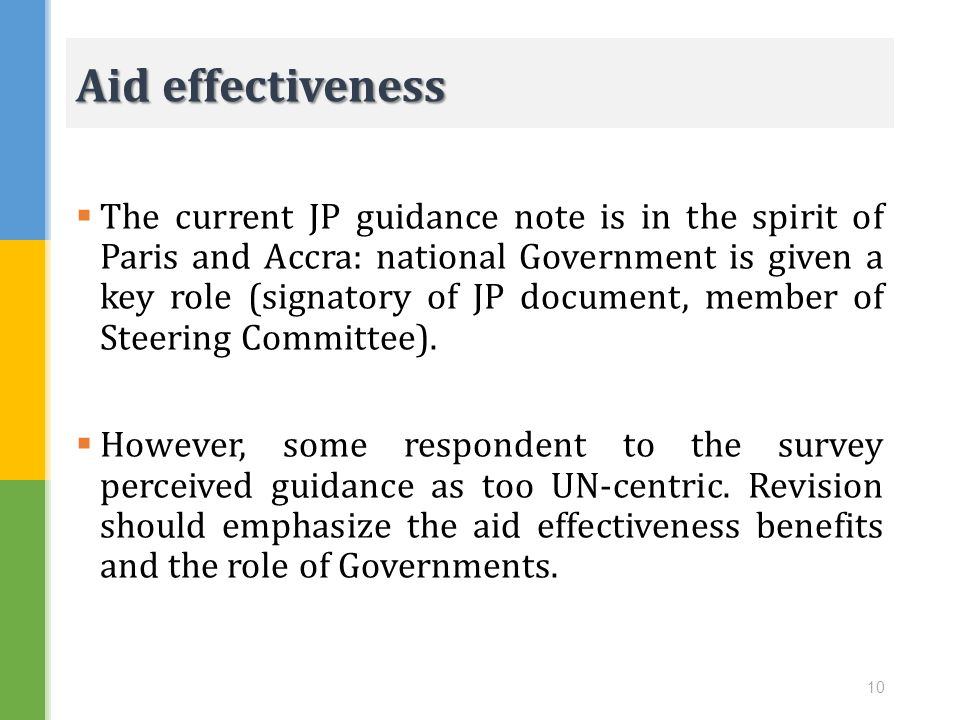 The current JP guidance note is in the spirit of Paris and Accra: national Government is given a key role (signatory of JP document, member of Steerin
