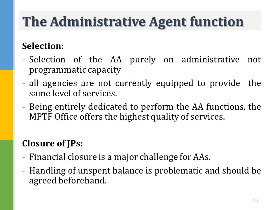 Selection: -Selection of the AA purely on administrative not programmatic capacity -all agencies are not currently equipped to provide the same level
