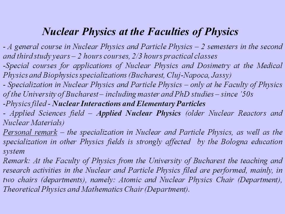 Nuclear Physics at the Faculties of Physics - A general course in Nuclear Physics and Particle Physics – 2 semesters in the second and third study yea