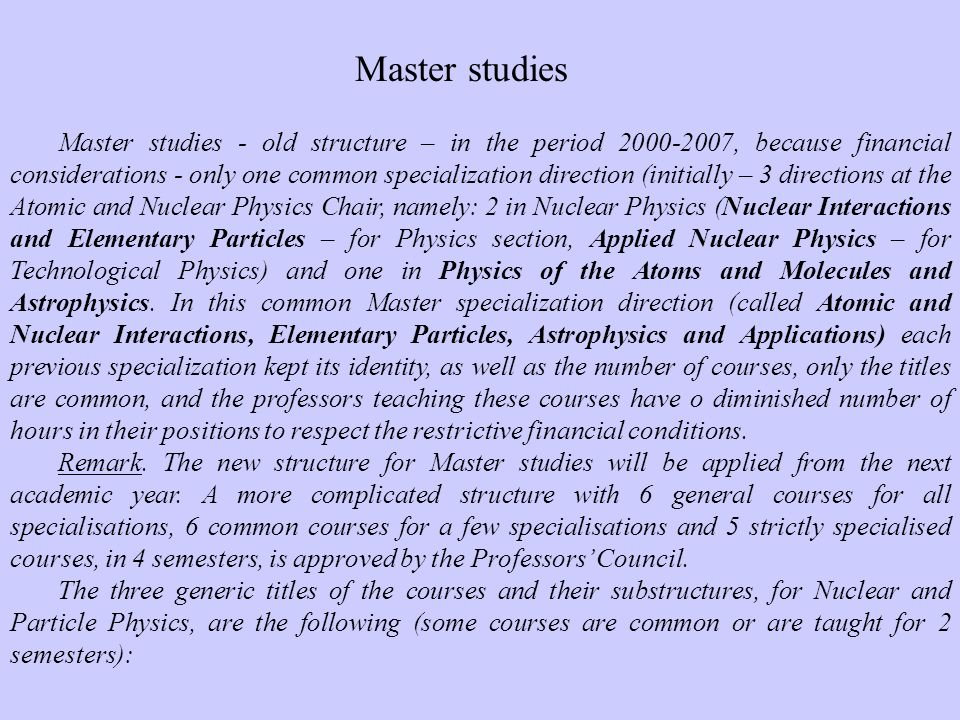 Master studies - old structure – in the period 2000-2007, because financial considerations - only one common specialization direction (initially – 3 d