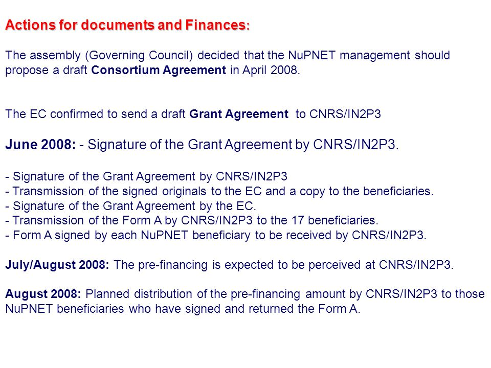 Actions for documents and Finances : The assembly (Governing Council) decided that the NuPNET management should propose a draft Consortium Agreement i