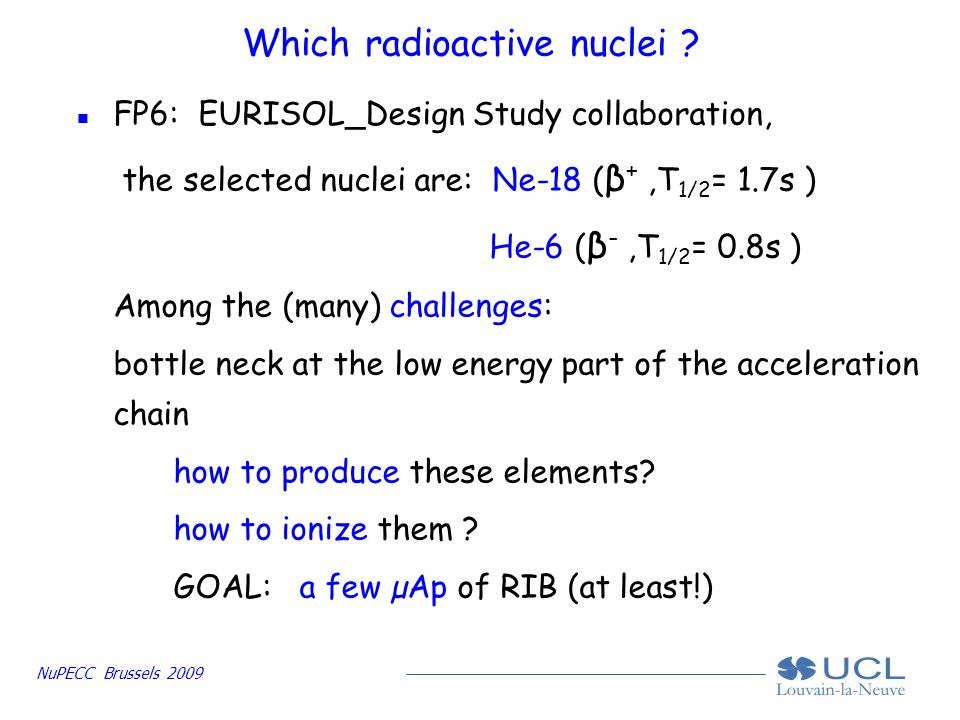 NuPECC Brussels 2009 Which radioactive nuclei .