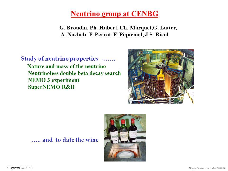 Neutrino group at CENBG Study of neutrino properties ……. Nature and mass of the neutrino Neutrinoless double beta decay search NEMO 3 experiment Super