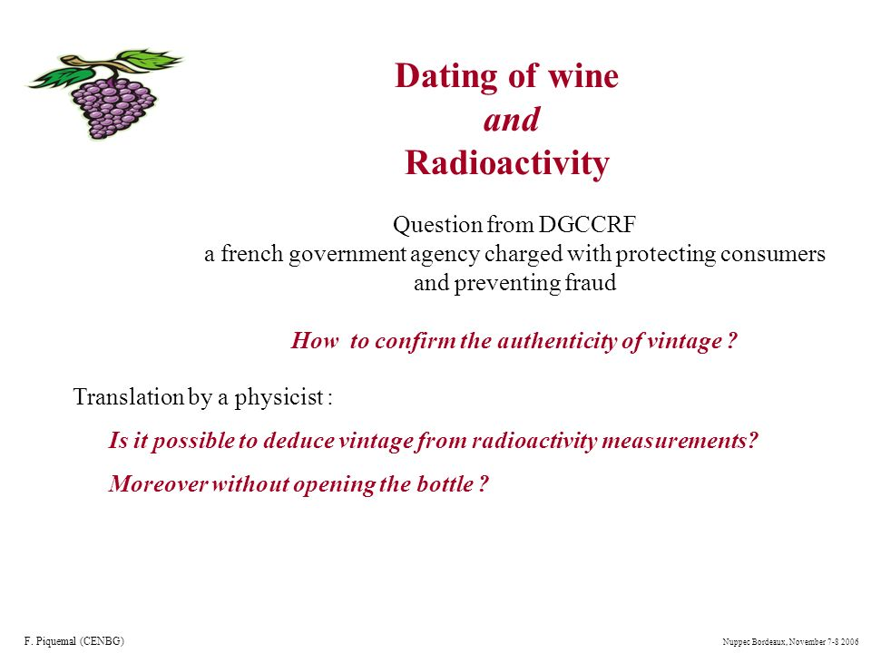 Dating of wine and Radioactivity Question from DGCCRF a french government agency charged with protecting consumers and preventing fraud How to confirm