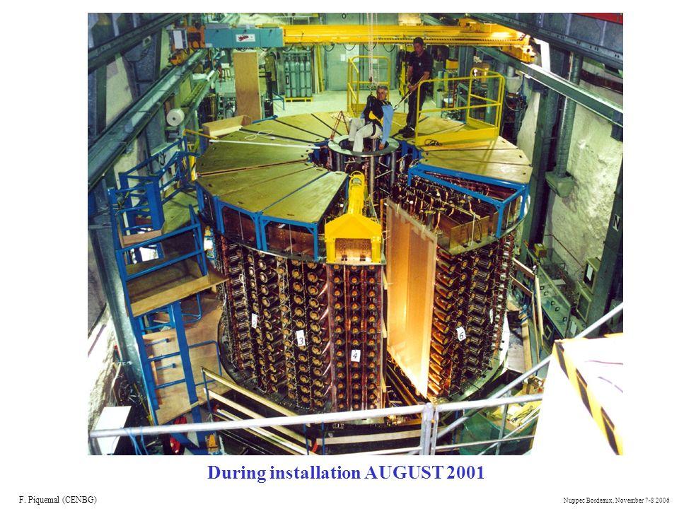 During installation AUGUST 2001 F. Piquemal (CENBG) Nuppec Bordeaux, November 7-8 2006