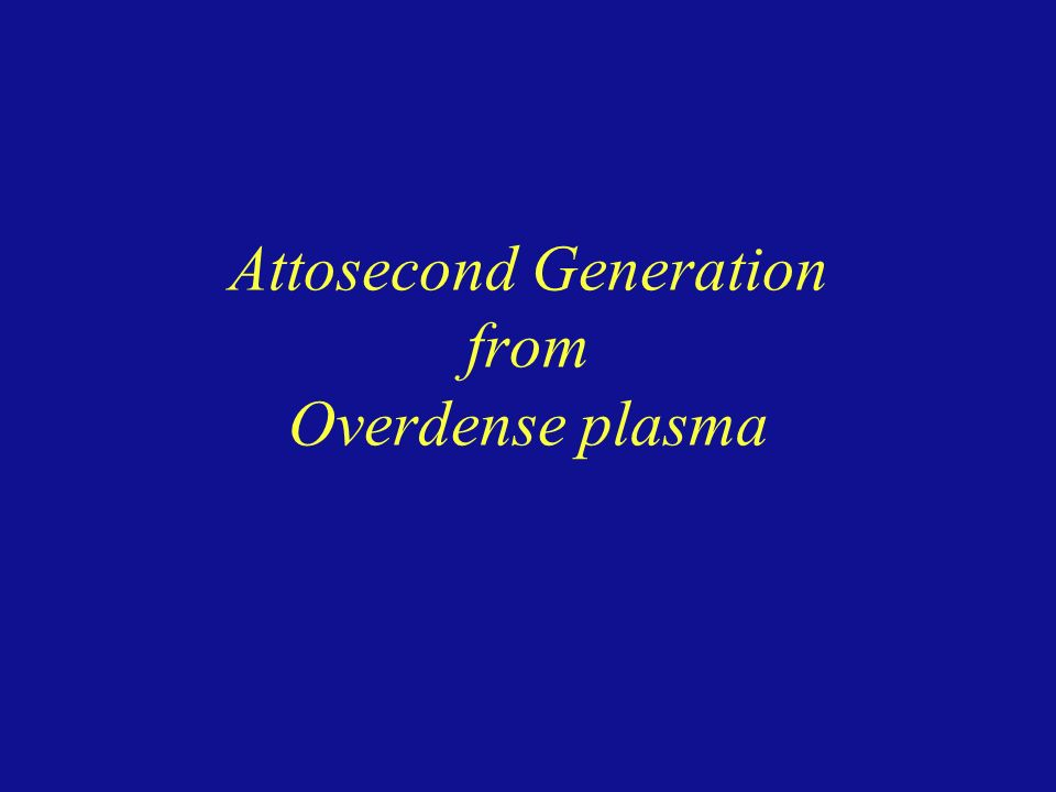Attosecond Generation from Overdense plasma