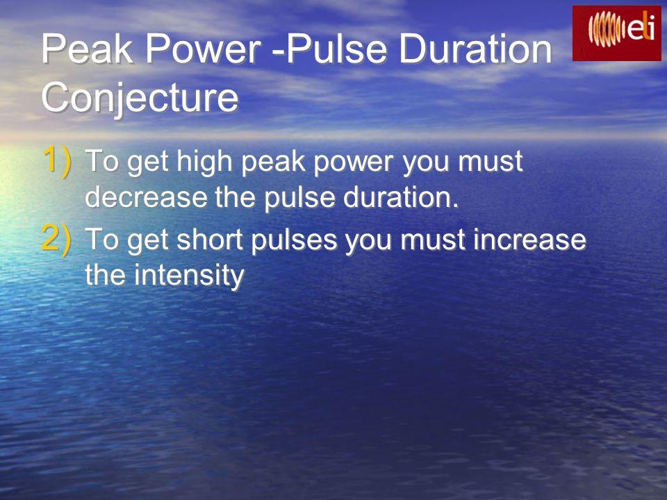 Q-Switch, Dye I=kW/cm 2 Modelocking, Dye I=MW/cm 2 Mode-Locking KLM I=GW/cm 2 MPI I>10 13 W/cm 2 Laser Pulse Duration vs.
