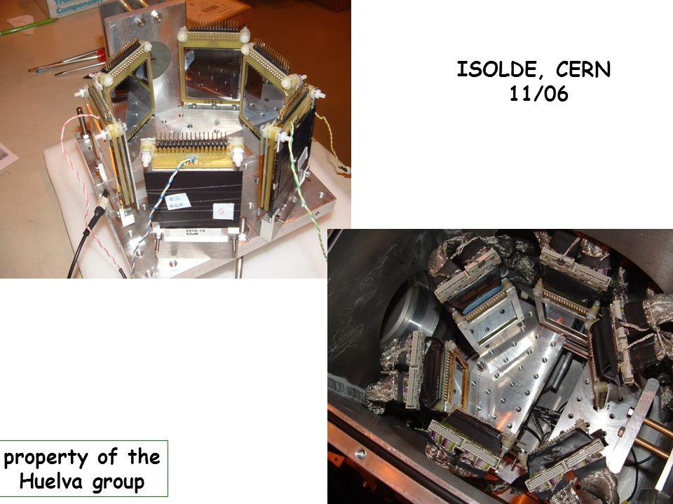 ISOLDE, CERN 11/06 property of the Huelva group