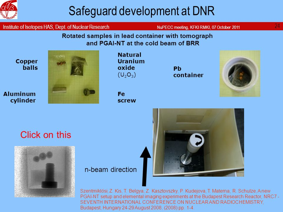 Institute of Isotopes HAS, Dept. of Nuclear Research NuPECC meeting, KFKI RMKI, 07 October 2011 Safeguard development at DNR Rotated samples in lead c