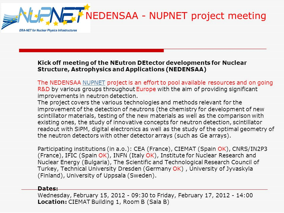 Kick off meeting of the NEutron DEtector developments for Nuclear Structure, Astrophysics and Applications (NEDENSAA) The NEDENSAA NUPNET project is a