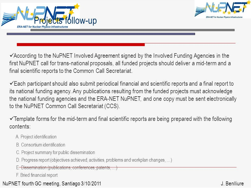 J. Benlliure Projects follow-up NuPNET fourth GC meeting, Santiago 3/10/2011 According to the NuPNET Involved Agreement signed by the Involved Funding