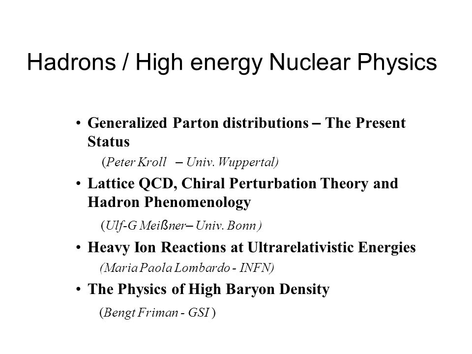 Hadrons / High energy Nuclear Physics Generalized Parton distributions – The Present Status (Peter Kroll – Univ.
