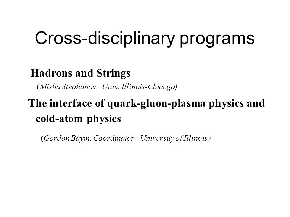 Training activities (ECT* Doctoral Training Programs/ Schools) Computational Techniques in Strongly Interacting Systems (Simon Hands – Univ.
