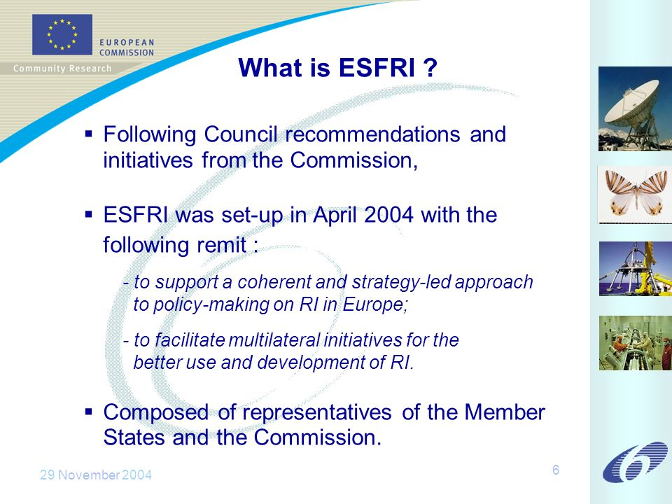 29 November 2004 6 What is ESFRI .