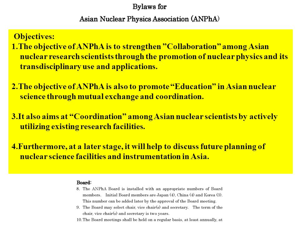Objectives: 1.The objective of ANPhA is to strengthen Collaboration among Asian nuclear research scientists through the promotion of nuclear physics and its transdisciplinary use and applications.