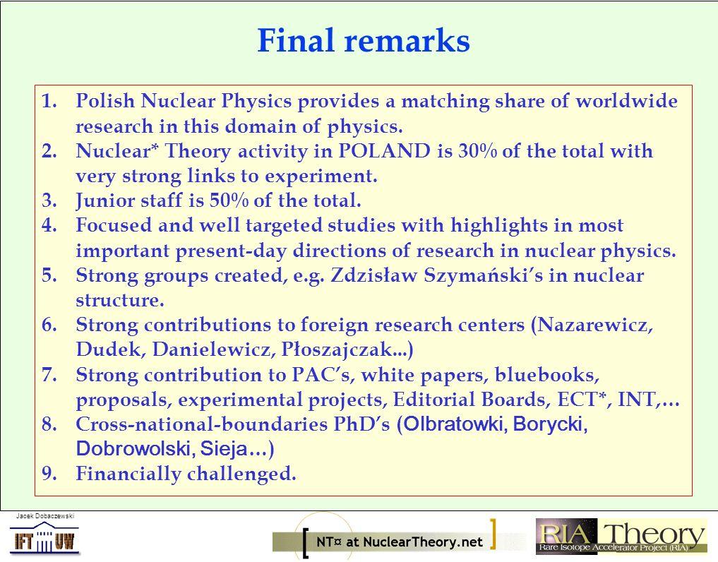 Jacek Dobaczewski Final remarks 1.