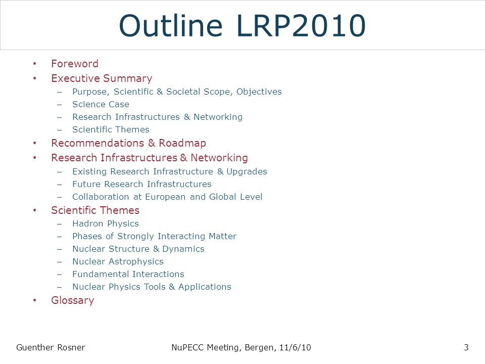 Outline LRP2010 Foreword Executive Summary – Purpose, Scientific & Societal Scope, Objectives – Science Case – Research Infrastructures & Networking –