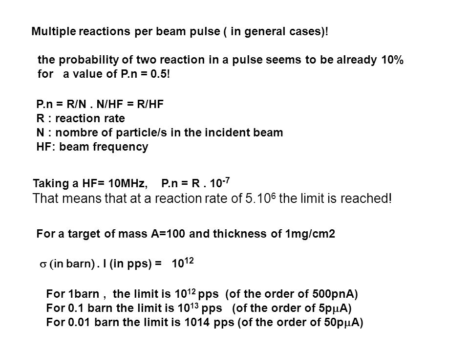 Multiple reactions per beam pulse ( in general cases).