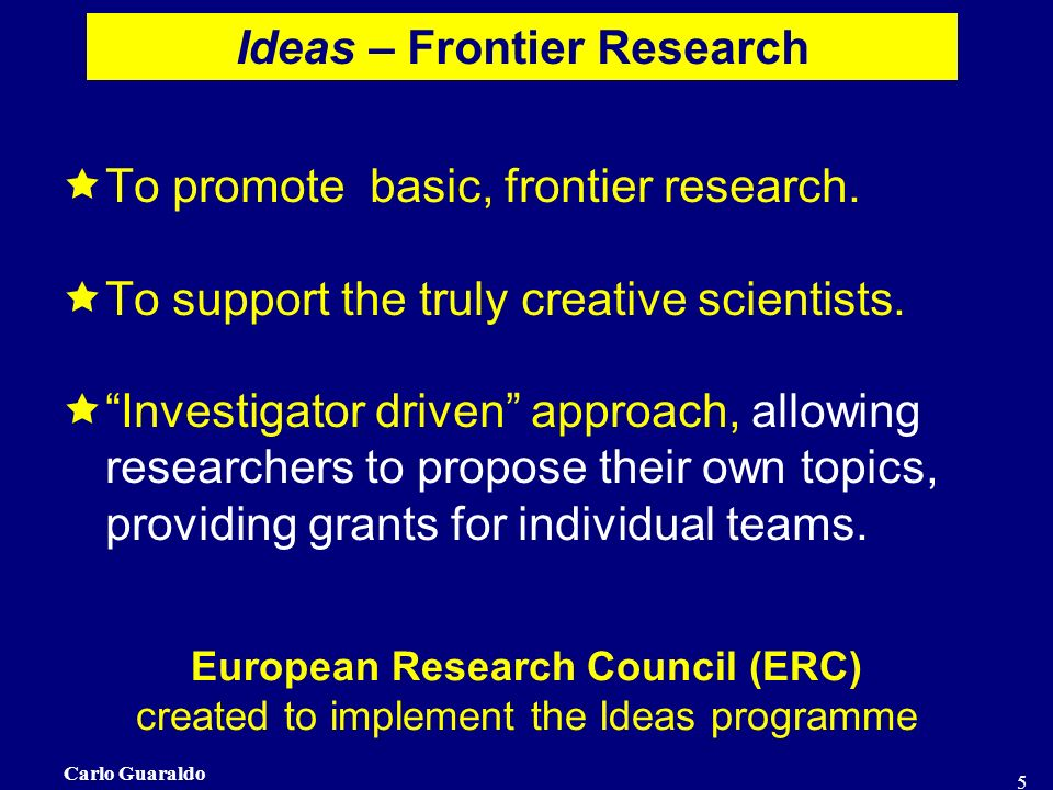 Carlo Guaraldo 5 To promote basic, frontier research.