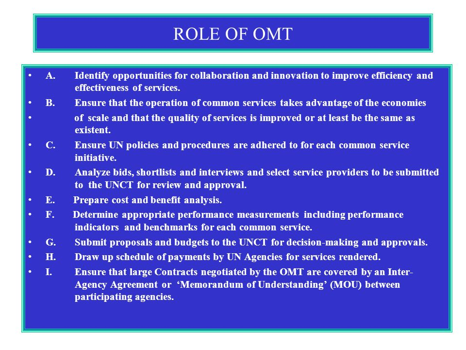 ROLE OF OMT A.Identify opportunities for collaboration and innovation to improve efficiency and effectiveness of services.