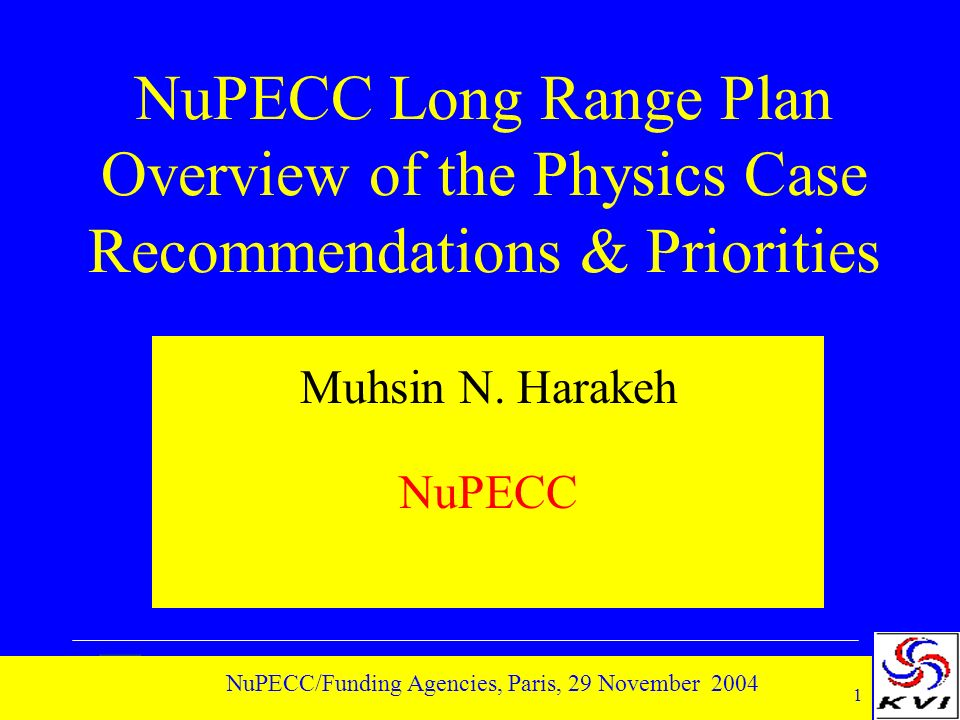 32 NuPECC/Funding Agencies, Paris, 29 November 2004 NuPECC recommends with high priority the installation at the underground laboratory of Gran Sasso of a compact, high-current 5-MV accelerator for light ions equipped with a 4 -array of Ge detectors NuPECC encourages the community of hadronic structure and QCD to pursue research with a multi-GeV lepton scattering facility within an international perspective, incorporating it in existing or planned large-scale facilities worldwide
