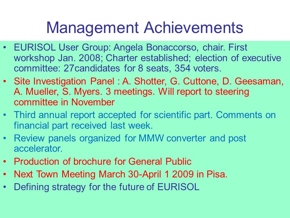 Management Achievements EURISOL User Group: Angela Bonaccorso, chair.