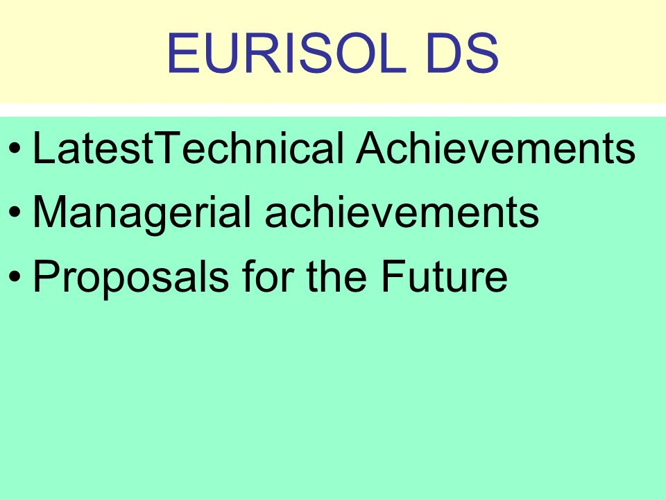 EURISOL DS LatestTechnical Achievements Managerial achievements Proposals for the Future